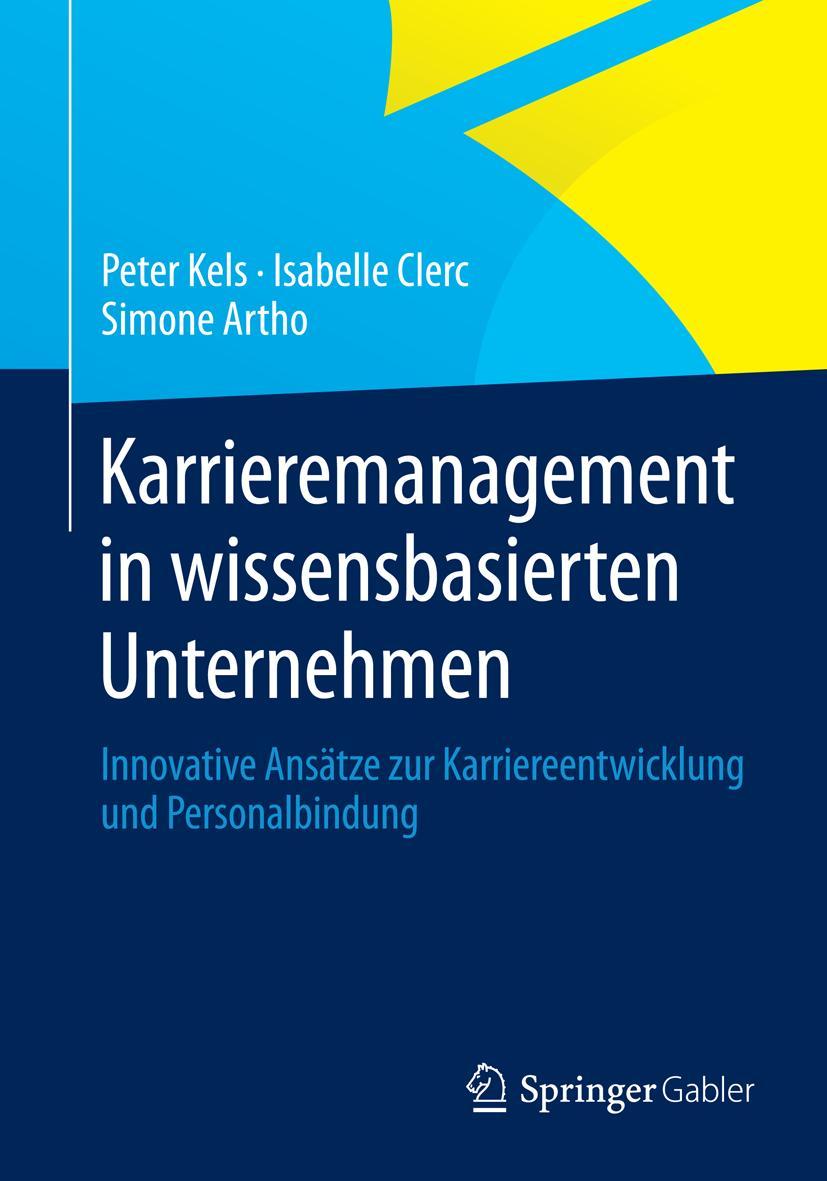 Karrieremanagement in wissensbasierten Unternehmen Peter Kels