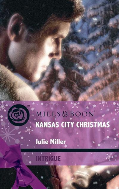 Kansas City Christmas (Mills & Boon Intrigue) (The Precinct: Brotherhood of the Badge, Book 4)