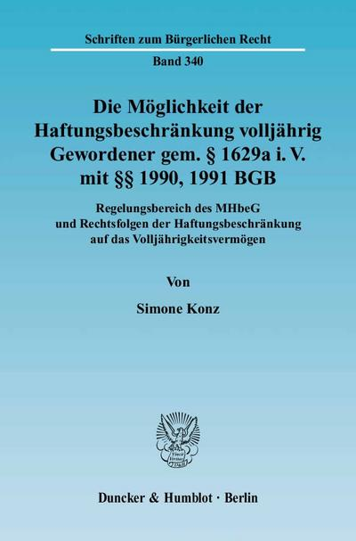 Die Möglichkeit der Haftungsbeschränkung volljährig Gewordener gem. § 1629a i. V. mit §§ 1990, 1991 BGB