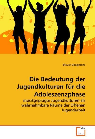 Die Bedeutung der Jugendkulturen fur die Adoleszenzphase - Steven Jongmans
