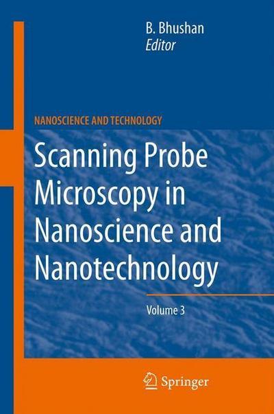 Scanning Probe Microscopy in Nanoscience and Nanotechnology 3