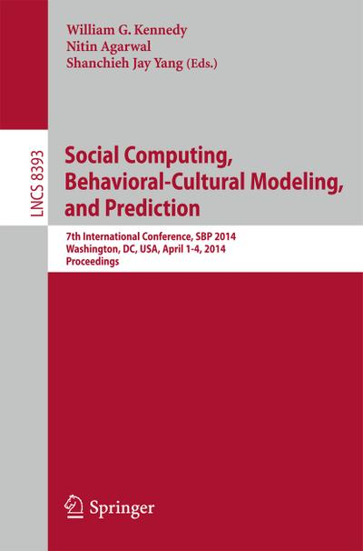 Social Computing, Behavioral-Cultural Modeling and Prediction
