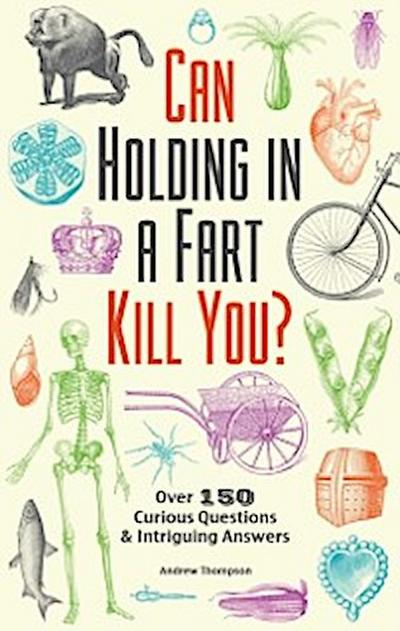Can Holding in a Fart Kill You?