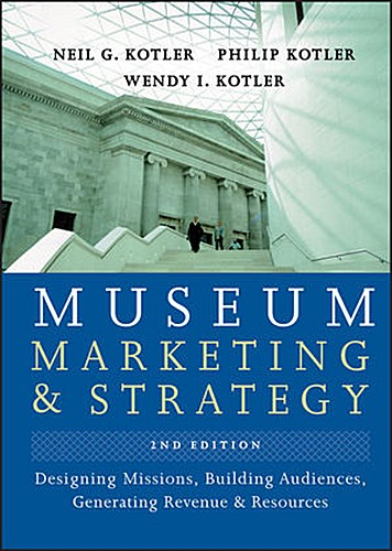 Museum Marketing and Strategy Neil G. Kotler