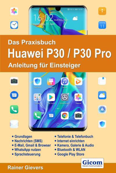 Das Praxisbuch Huawei P30/P30 Pro