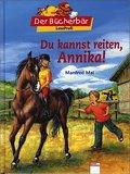 Du kannst reiten, Annika!. Der Bücherbär: LeseProfi