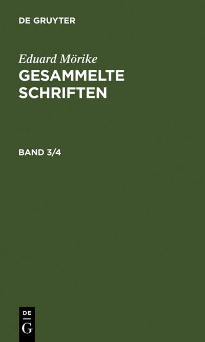 Eduard Mörike: Gesammelte Schriften. Band 3/4