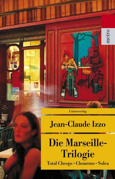 Die Marseille-Trilogie