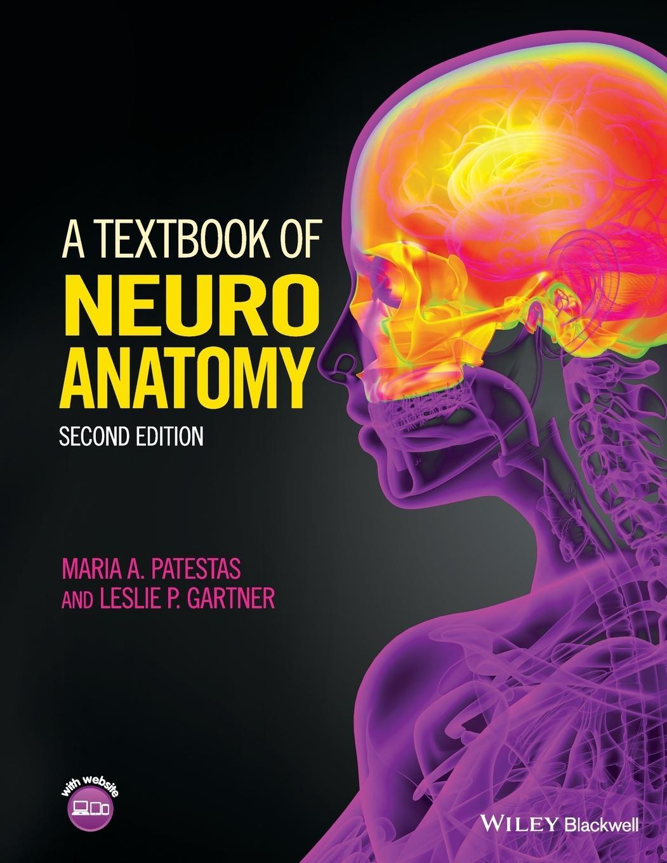 A Textbook of Neuroanatomy - Maria A. Patestas -  9781118677469