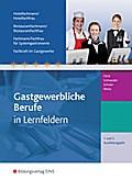 Gastgewerbliche Berufe in Lernfeldern, Hotelfachmann/-fachfrau, Restaurantfachmann/-fachfrau, Fachmann/Fachfrau für Systemgastronomie, Fachkraft im Gastgewerbe