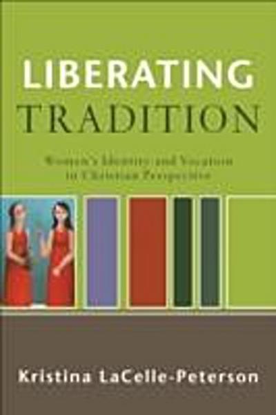 Liberating Tradition (RenewedMinds)