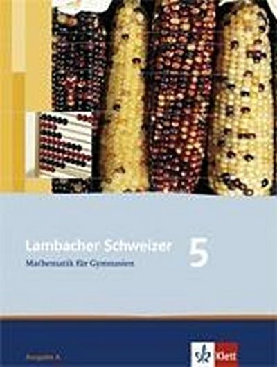 Lambacher Schweizer. 5. Schuljahr. Schülerbuch. Gymnasium. Allgemeine Ausgabe