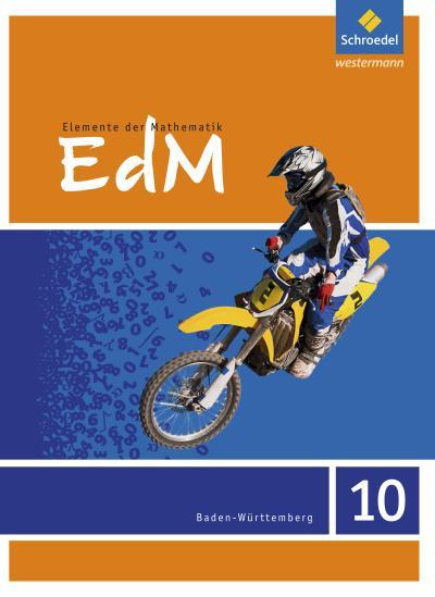 Elemente der Mathematik 10. Schülerband. Sekundarstufe 1. Baden-Württemberg