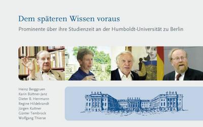 Dem späteren Wissen voraus: Prominente über ihre Studienzeit an der Humboldt-Universität zu Berlin