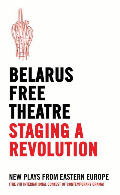 Belarus Free Theatre: Staging a Revolution