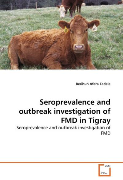 Seroprevalence and outbreak investigation of FMD in Tigray