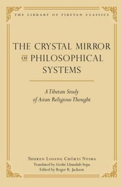The Crystal Mirror of Philosophical Systems: A Tibetan Study of Asian Religious Thought