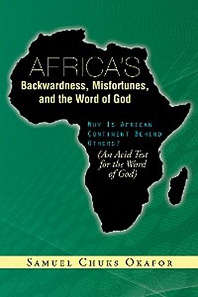 Africa'S Backwardness, Misfortunes, and the Word of God