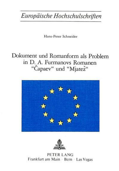 Dokument und Romanform als Problem in D.A. Furmanovs Romanen «Capaev» und «Mjatez»