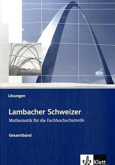 Lambacher Schweizer für die Fachhochschulreife. Gesamtband: Lösungsheft