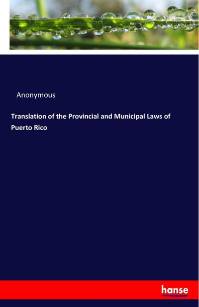 Translation of the Provincial and Municipal Laws of Puerto Rico