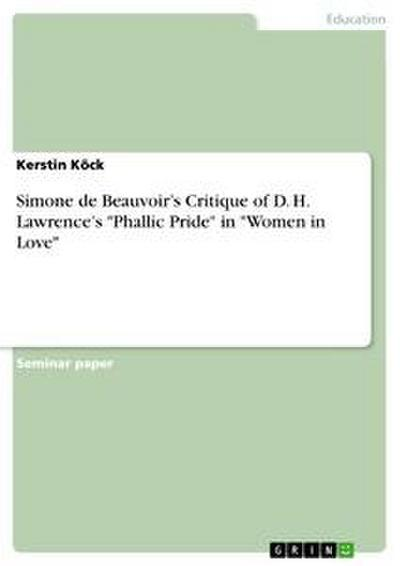 Simone de Beauvoir's Critique of D. H. Lawrence's