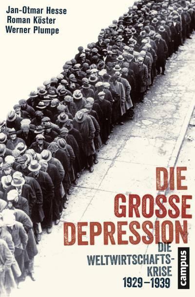 Die Große Depression: Die Weltwirtschaftskrise 1929-1939