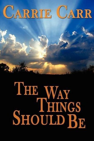 The Way Things Should Be - REGAL CREST ENTERPRISES LLC - Taschenbuch, Englisch, Carrie Carr, ,