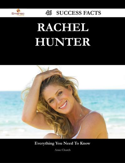Rachel Hunter 46 Success Facts - Everything you need to know about Rachel Hunter
