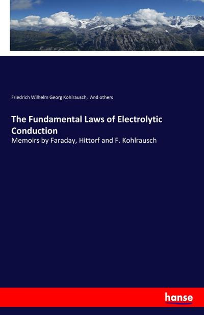 The Fundamental Laws of Electrolytic Conduction