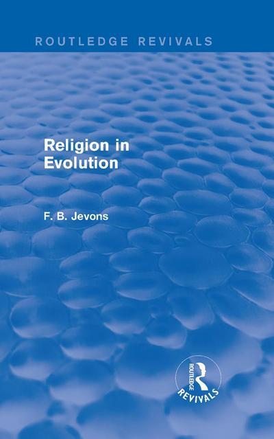 Religion in Evolution (Routledge Revivals)
