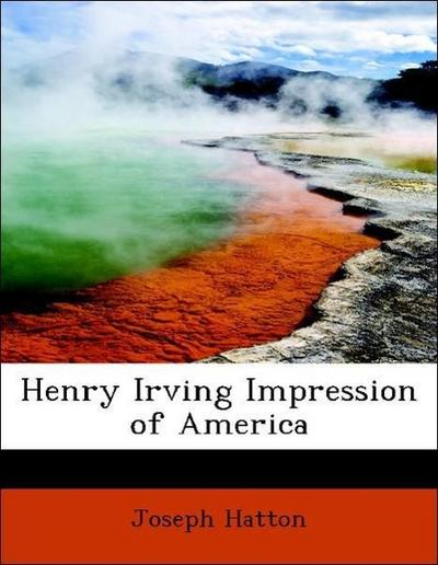 Henry Irving Impression of America