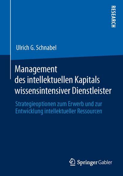 Management des intellektuellen Kapitals wissensintensiver Dienstleister