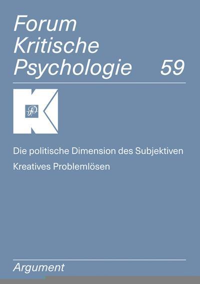 Forum Kritische Psychologie / Die politische Dimension des Subjektiven / Kreatives Problemlösen