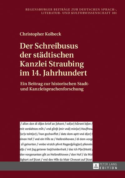 Der Schreibusus der städtischen Kanzlei Straubing im 14. Jahrhundert