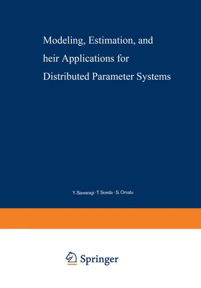 Modeling, Estimation, and Their Applications for Distributed Parameter Systems