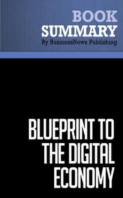 Summary: Blueprint To The Digital Economy  Don Tapscott, Alex Lowy and David Ticoll