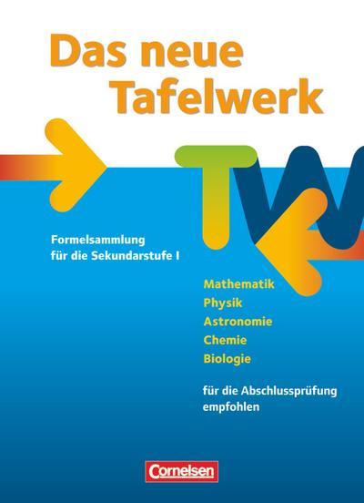 Das neue Tafelwerk - Formelsammlung für die Sekundarstufe I - Westliche Bundesländer - Ausgabe 2011
