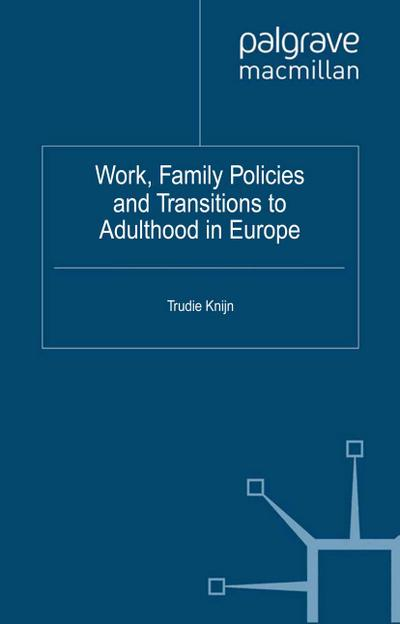 Work, Family Policies and Transitions to Adulthood in Europe