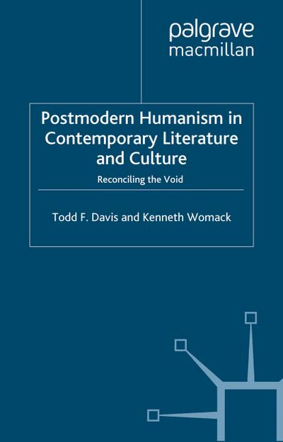 Postmodern Humanism in Contemporary Literature and Culture