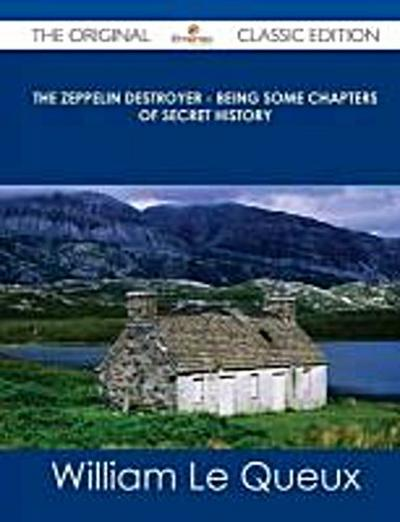 Le Queux, W: ZEPPELIN DESTROYER - BEING SOM