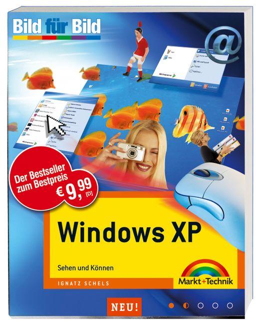 Ignatz Schels ~ Windows XP - Bild für Bild - Leichter, schnell ... 9783827240651