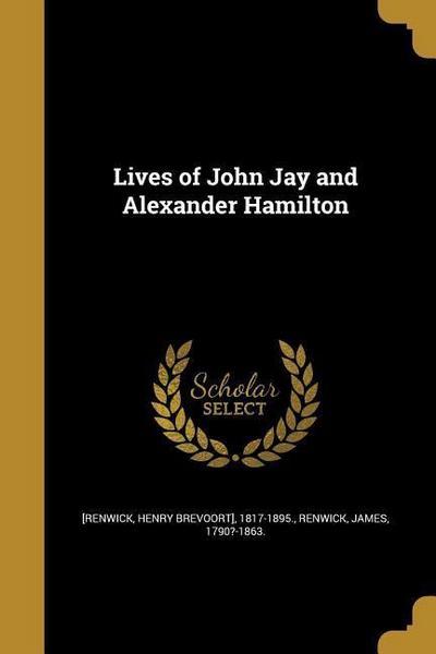 LIVES OF JOHN JAY & ALEXANDER