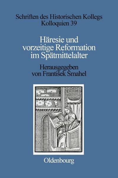 Häresie und vorzeitige Reformation im Spätmittelalter