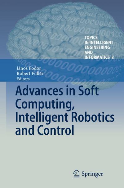 Advances in Soft Computing, Intelligent Robotics and Control