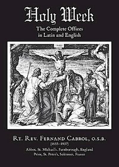 Holy Week: The Complete Offices in Latin and English