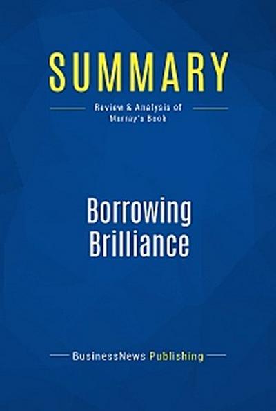 Summary: Borrowing Brilliance