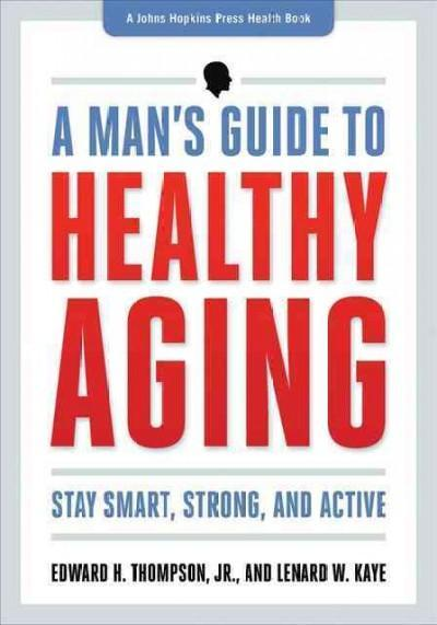 Man's Guide to Healthy Aging
