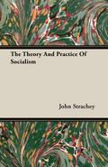 The Theory And Practice Of Socialism