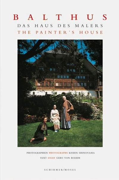 Balthus - Das Haus des Malers. The Painter's House